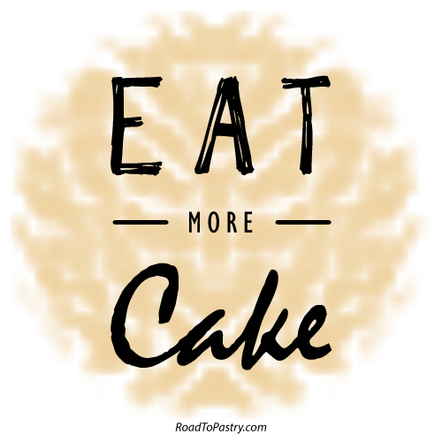 "Pastry quote of the day: ""Eat more cake"""